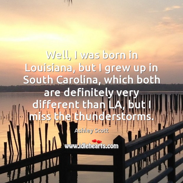 Image, Well, I was born in Louisiana, but I grew up in South