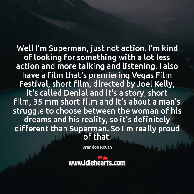 Image, Well I'm Superman, just not action. I'm kind of looking for something
