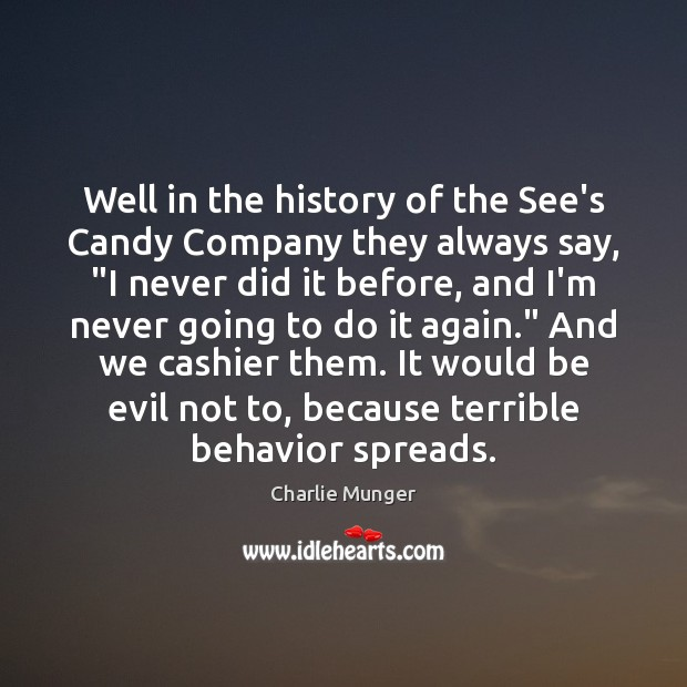 """Well in the history of the See's Candy Company they always say, """" Charlie Munger Picture Quote"""