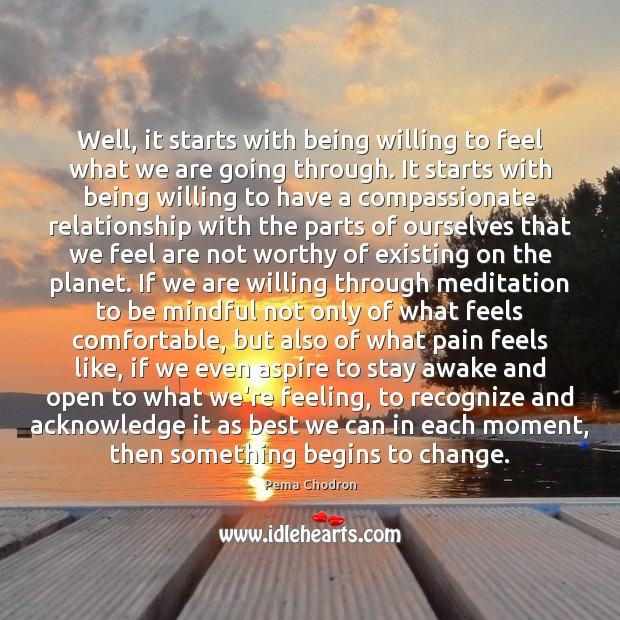 Image, Well, it starts with being willing to feel what we are going
