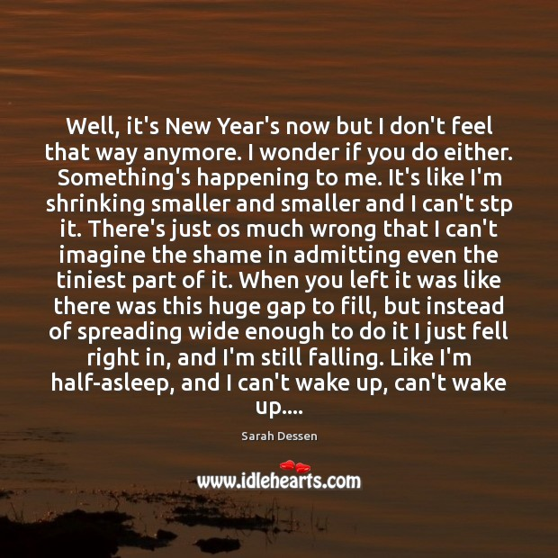 Well, it's New Year's now but I don't feel that way anymore. Image
