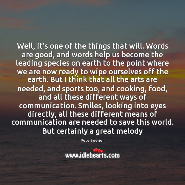 Well, it's one of the things that will. Words are good, and Sports Quotes Image