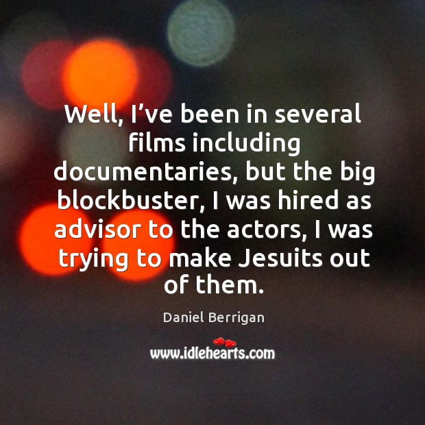 Image, Well, I've been in several films including documentaries, but the big blockbuster