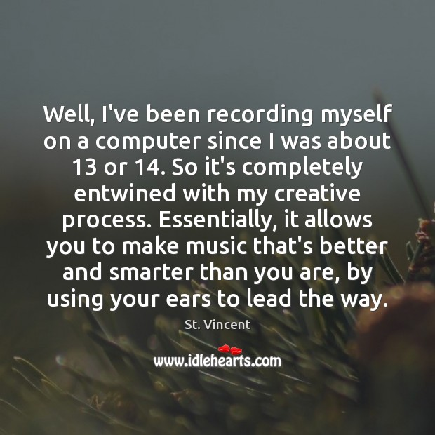 Image, Well, I've been recording myself on a computer since I was about 13