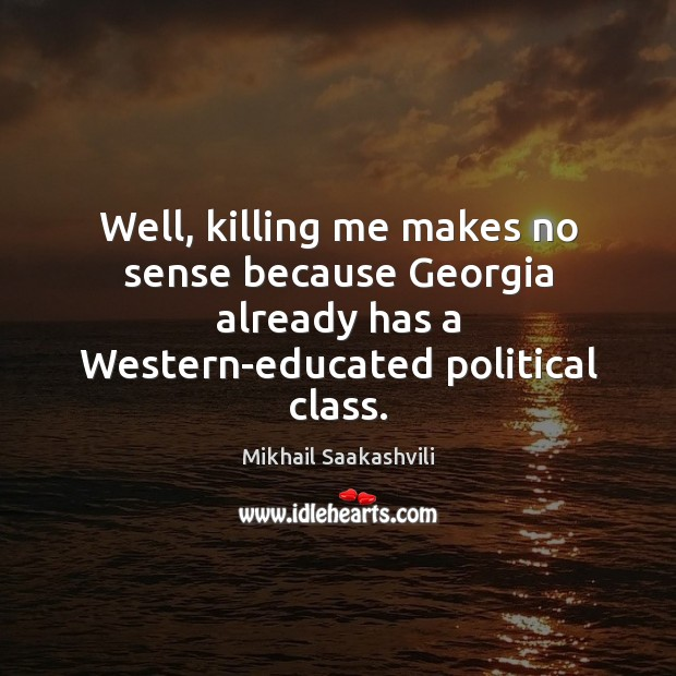 Picture Quote by Mikhail Saakashvili