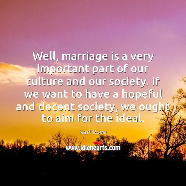 is marriage really important Even in 2016, a loving happy marriage is still very important i am talking about a marriage that has trust, love, commitment and mutual respect at its foundation.