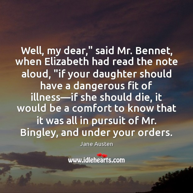 "Image, Well, my dear,"" said Mr. Bennet, when Elizabeth had read the note"
