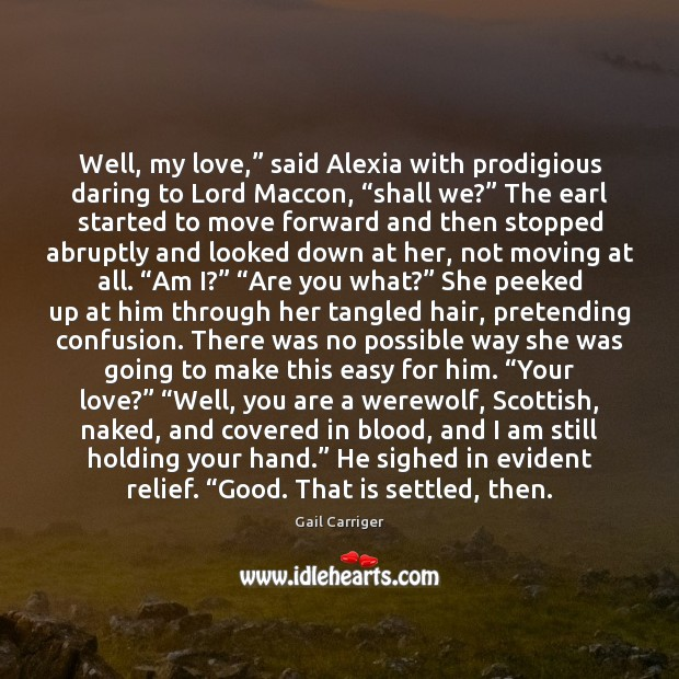 """Well, my love,"""" said Alexia with prodigious daring to Lord Maccon, """"shall Image"""