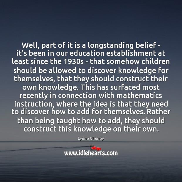 Well, part of it is a longstanding belief – it's been in Image