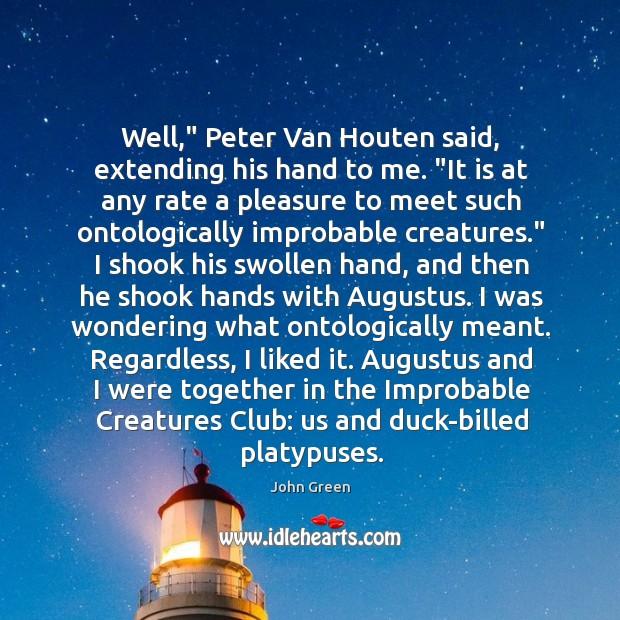 """Well,"""" Peter Van Houten said, extending his hand to me. """"It is Image"""