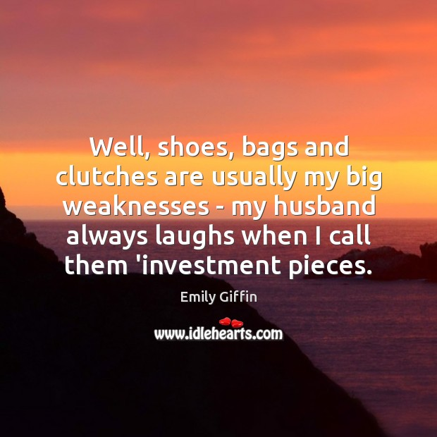 Image, Well, shoes, bags and clutches are usually my big weaknesses – my