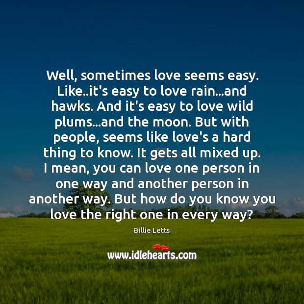 Image, Well, sometimes love seems easy. Like..it's easy to love rain…and