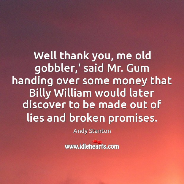 Image, Well thank you, me old gobbler,' said Mr. Gum handing over