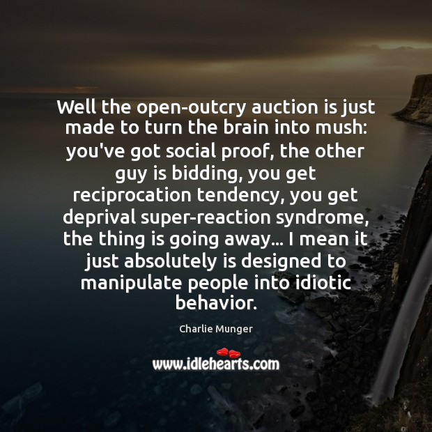 Well the open-outcry auction is just made to turn the brain into Image