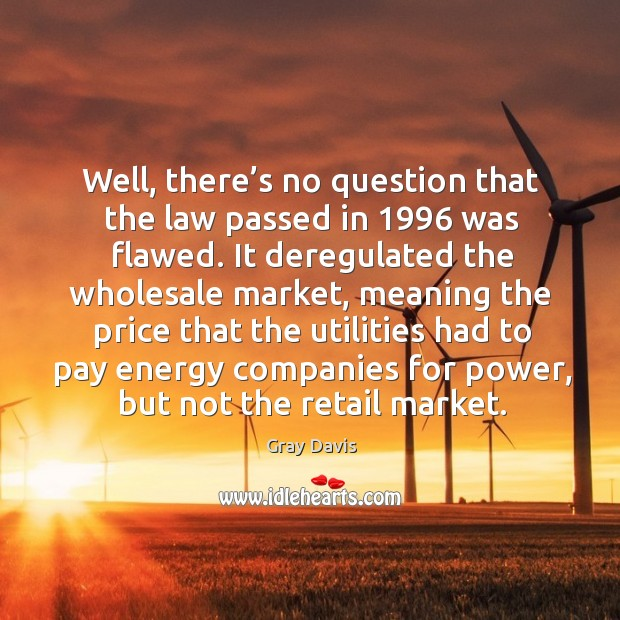 Well, there's no question that the law passed in 1996 was flawed. Image