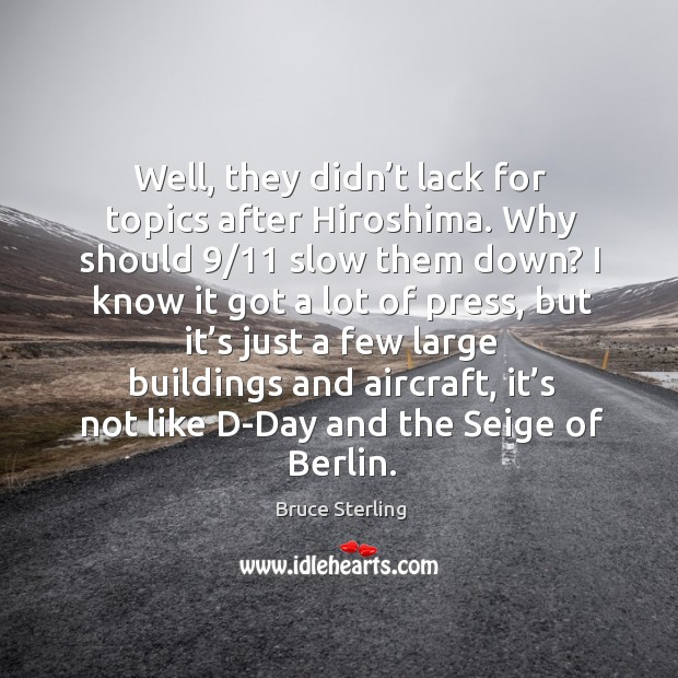 Well, they didn't lack for topics after hiroshima. Why should 9/11 slow them down? Image