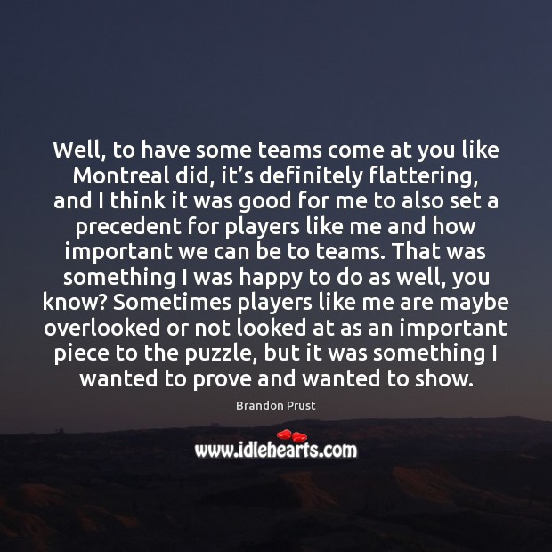 Image, Well, to have some teams come at you like Montreal did, it'