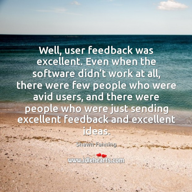 Well, user feedback was excellent. Even when the software didn't work at all Image