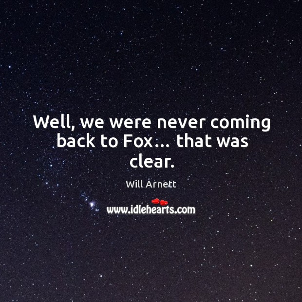 Image, Well, we were never coming back to fox… that was clear.