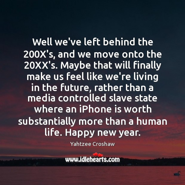 Well we've left behind the 200X's, and we move onto the 20XX's. Image
