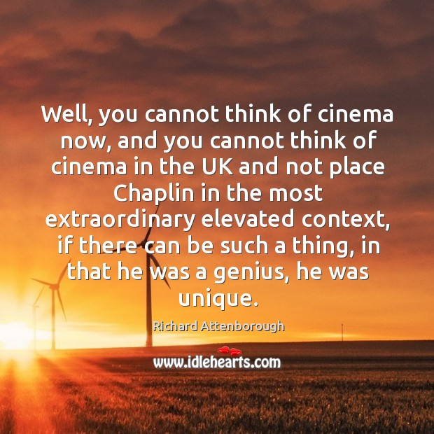 Well, you cannot think of cinema now, and you cannot think of cinema in the uk and Image