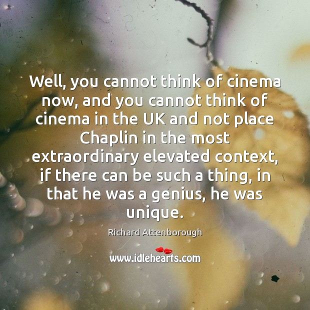 Well, you cannot think of cinema now, and you cannot think of Image