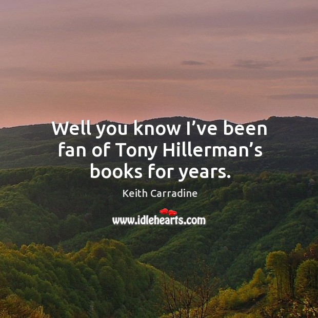 Well you know I've been fan of tony hillerman's books for years. Image