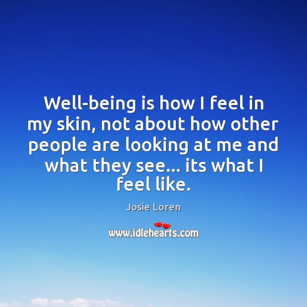 Well-being is how I feel in my skin, not about how other Image