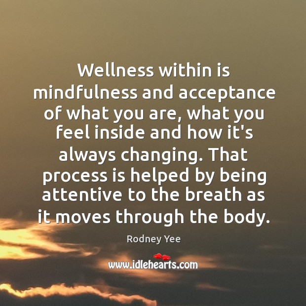 Wellness within is mindfulness and acceptance of what you are, what you Image