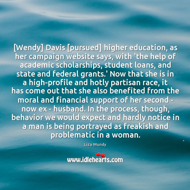 [Wendy] Davis [pursued] higher education, as her campaign website says, with 'the Image