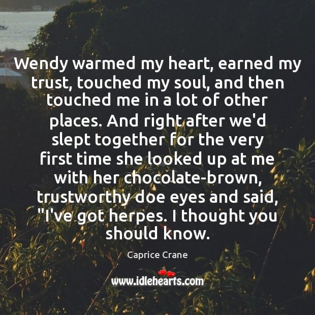 Image, Wendy warmed my heart, earned my trust, touched my soul, and then