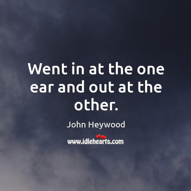 Went in at the one ear and out at the other. Image