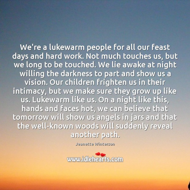 We're a lukewarm people for all our feast days and hard work. Image