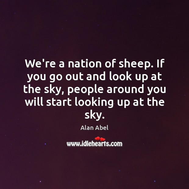 Image, We're a nation of sheep. If you go out and look up