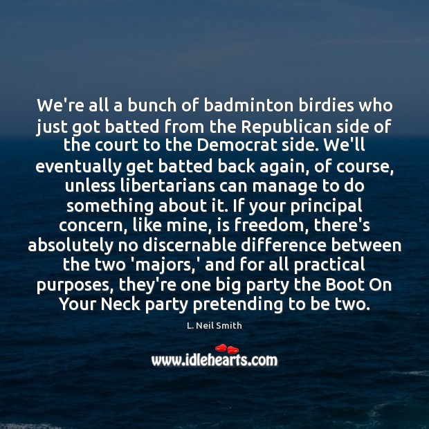 Image, We're all a bunch of badminton birdies who just got batted from