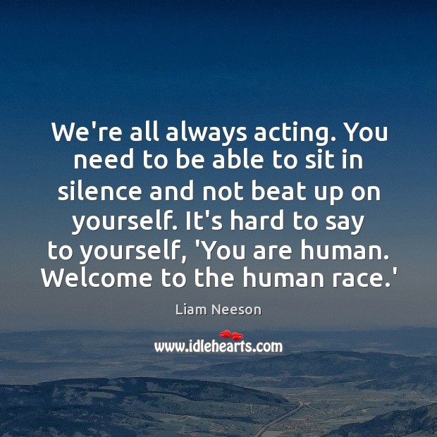 Image, We're all always acting. You need to be able to sit in