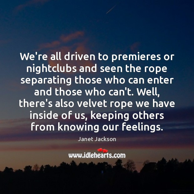 Image, We're all driven to premieres or nightclubs and seen the rope separating