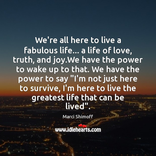 We're all here to live a fabulous life… a life of love, Image