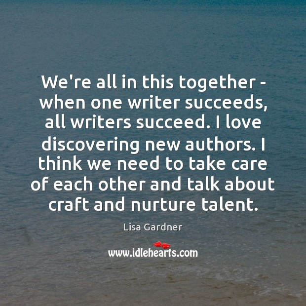 Image, We're all in this together – when one writer succeeds, all writers