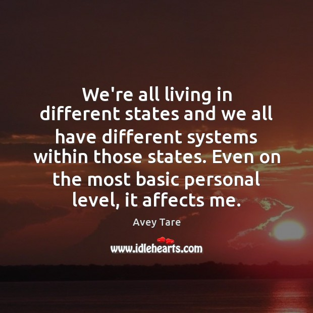We're all living in different states and we all have different systems Image