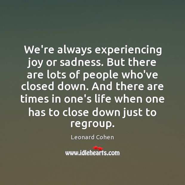 Image, We're always experiencing joy or sadness. But there are lots of people