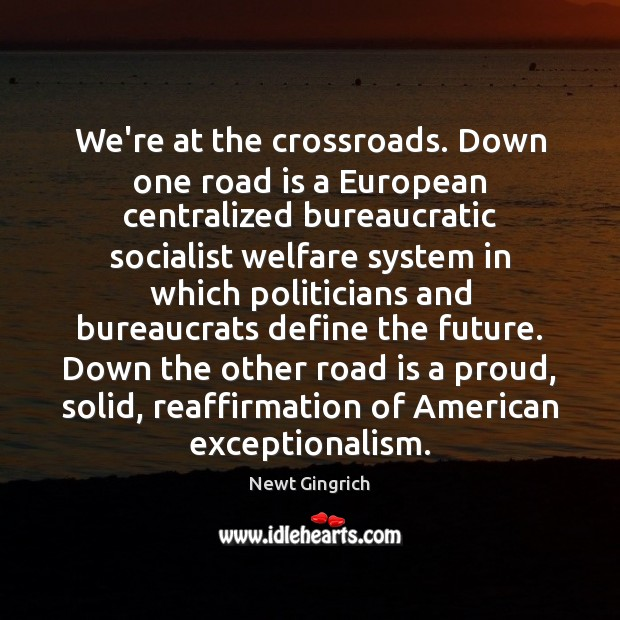Image, We're at the crossroads. Down one road is a European centralized bureaucratic