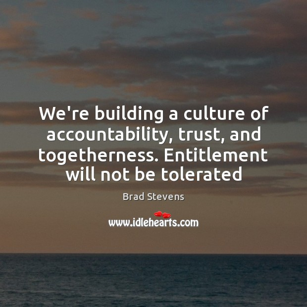 Image, We're building a culture of accountability, trust, and togetherness. Entitlement will not