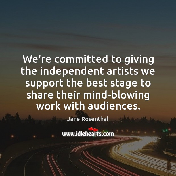 We're committed to giving the independent artists we support the best stage Image