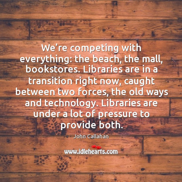 We're competing with everything: the beach, the mall, bookstores. Image