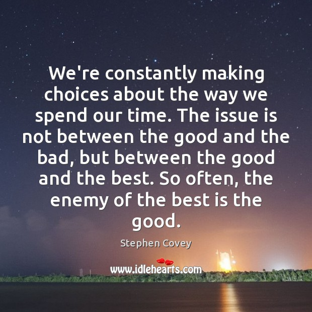 Image, We're constantly making choices about the way we spend our time. The