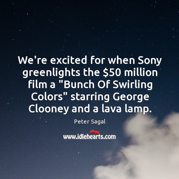 """We're excited for when Sony greenlights the $50 million film a """"Bunch Of Image"""
