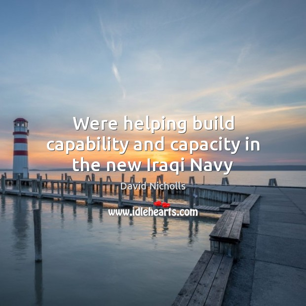 Were helping build capability and capacity in the new Iraqi Navy Image