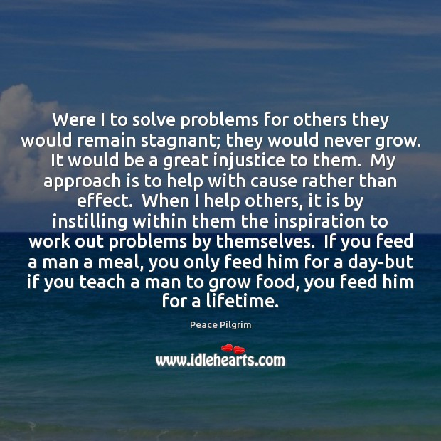 Were I to solve problems for others they would remain stagnant; they Image