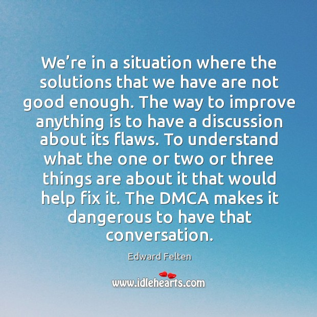 We're in a situation where the solutions that we have are not good enough. Image